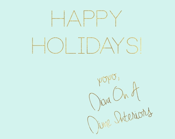 Happy holidays from diva on a dime interiors